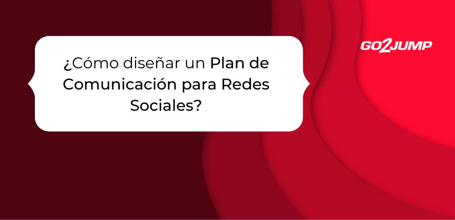 ¿Cómo diseñar un Plan de Comunicación para Redes Sociales