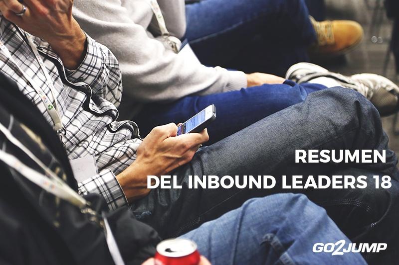 GO2JUMP no faltó a la cita anual imperdible de los mejores profesionales del Inbound Marketing: Inbound Leaders 18
