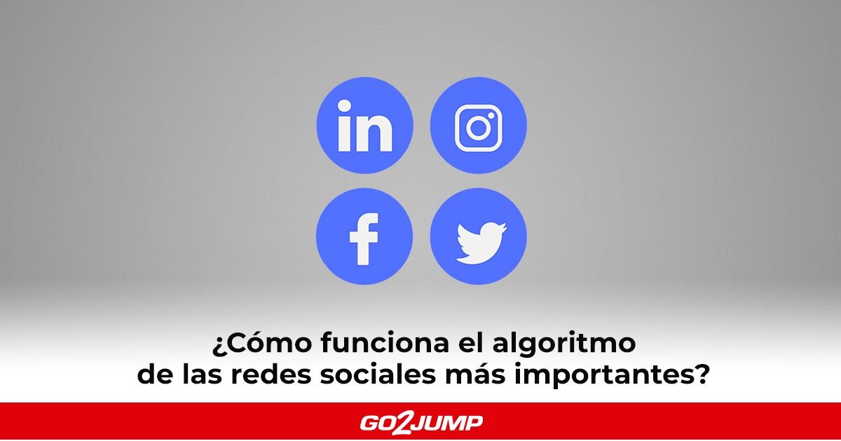 Cómo funciona el algoritmo de las redes sociales Facebook, Twitter, LinkedIn e Instagram