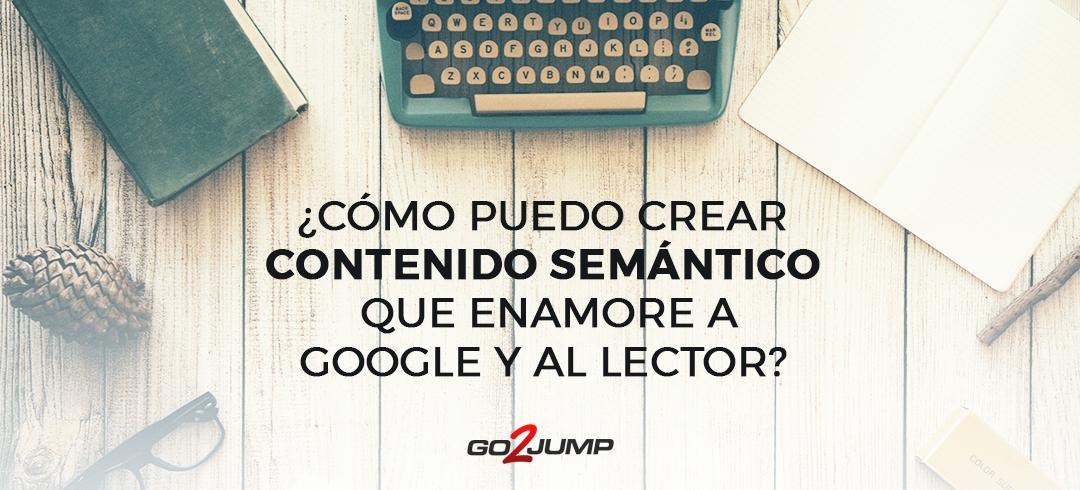 Es muy importante saber crear contenido semántico de calidad para poder llegar al usuario web a través de Google