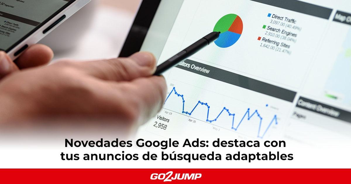 Novedades Google Ads: cómo destacar con tus anuncios de búsqueda adaptables