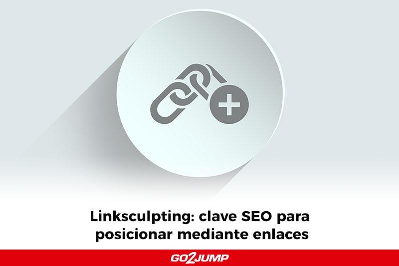 Linksculpting: clave para posicionar mediante enlaces