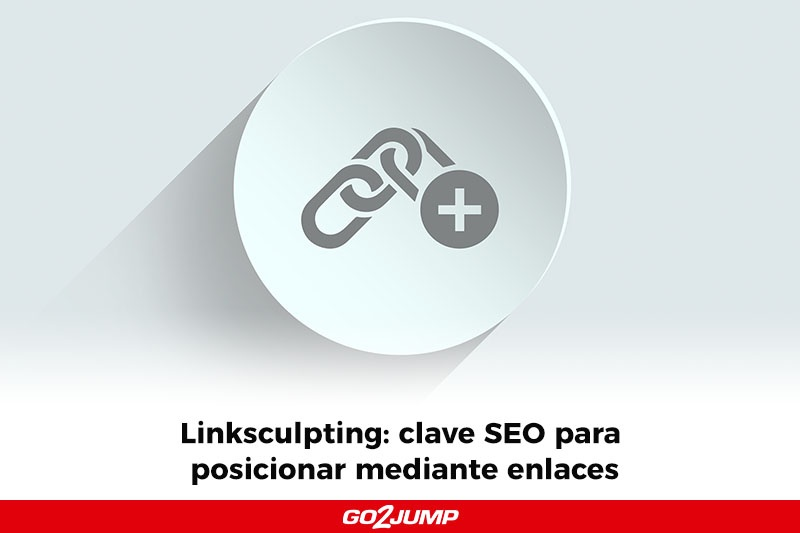 Linksculpting: clave para posicionar mediante enlaces