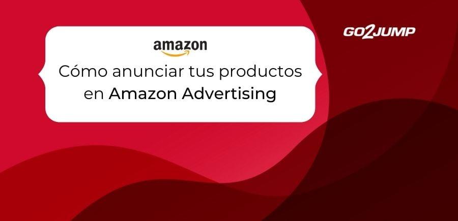 Cómo anunciar mis productos en Amazon Ads