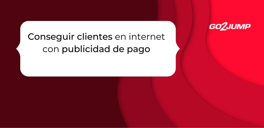 Conseguir clientes en internet con publicidad de pago (1)