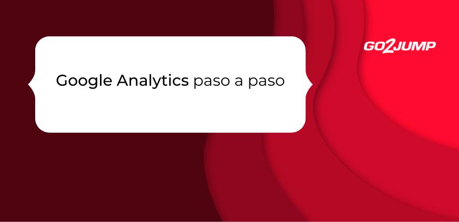 Google Analytics paso a paso (1)
