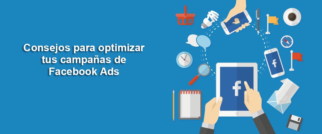 Consejos para optimizar tus campañas de Facebook Ads
