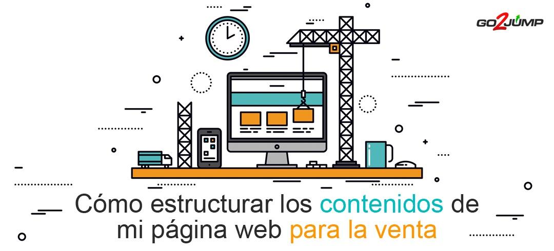Estructurar adecuadamente los contenidos de una web para adaptarlos a la venta