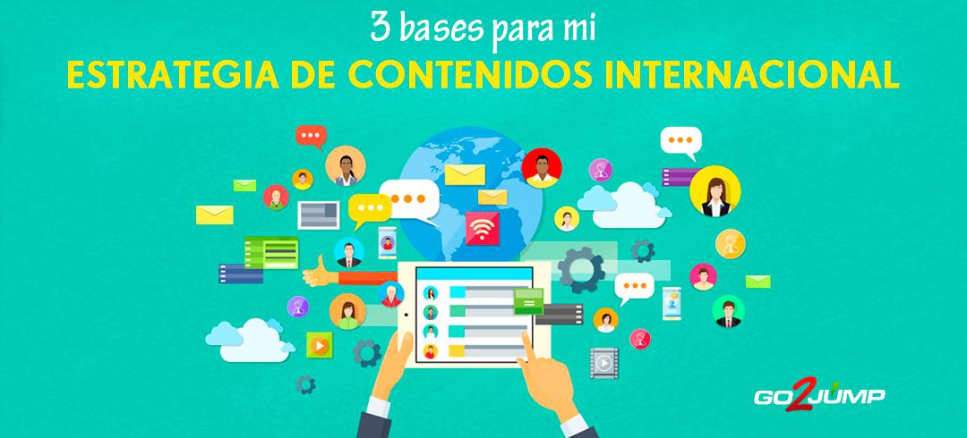 3 bases que no deben faltar para una estrategia de contenidos internacional exitosa