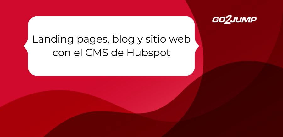 landing pages, blog y sitio web con CMS Hubspot