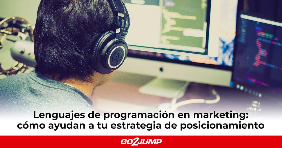 Lenguajes de programación en marketing: cómo ayudan a tu estrategia de posicionamiento