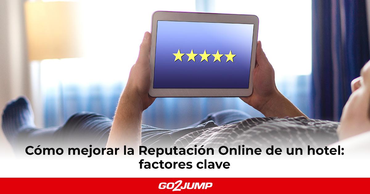 Cómo mejorar la reputación online de un hotel: factores clave