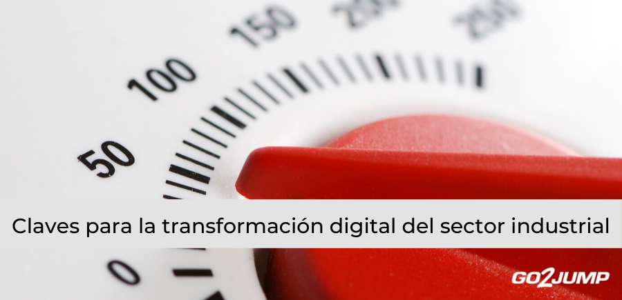 Claves para la transformación digital de tu empresa industrial