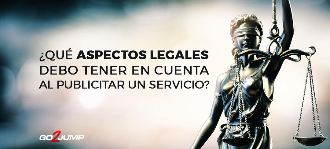 ¿Qué aspectos legales debo tener en cuenta al publicitar un servicio?