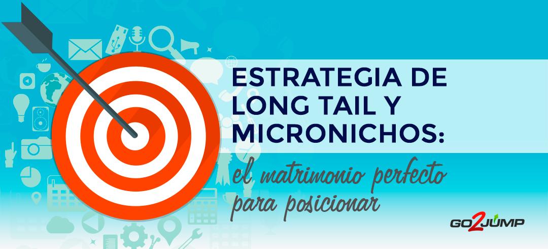 Estrategia de long tail y micronichos: el posicionamiento perfecto
