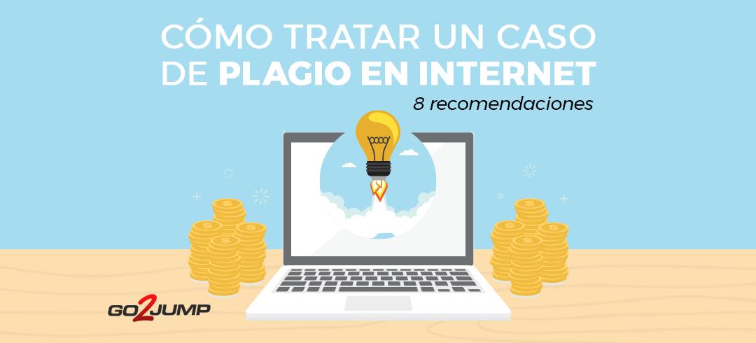 Cómo tratar un caso de plagio en Internet: 8 recomendaciones
