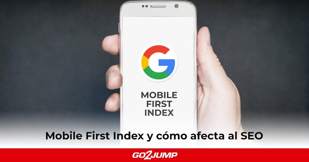 Mobile First Index y cómo afecta al SEO