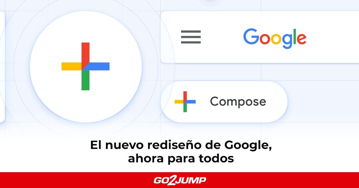 El nuevo rediseño de Google, ahora para todos
