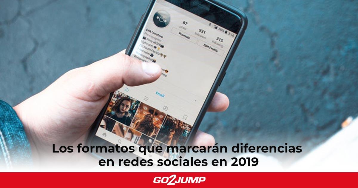 Los formatos que marcarán diferencias en redes sociales en 2019