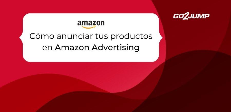 Cómo anunciar mis productos en Amazon Advertising