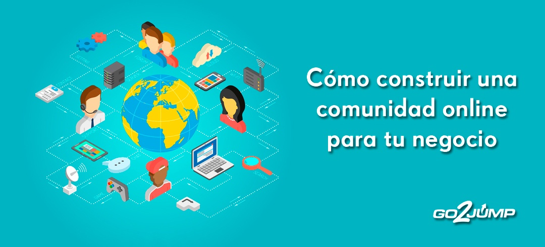 Guía para construir una comunidad online: un valor para tu negocio