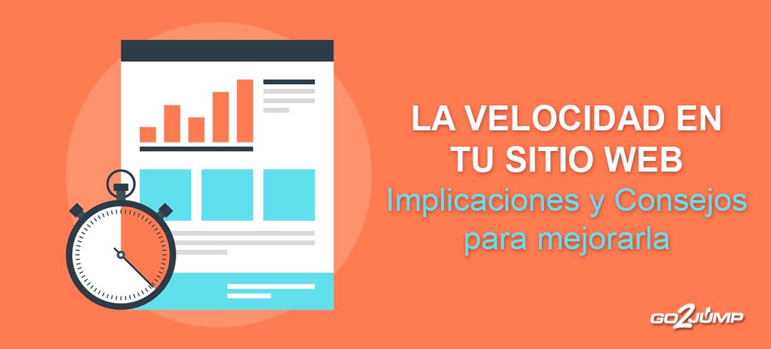 Velocidad en las páginas web: Implicaciones y Consejos para mejorarla