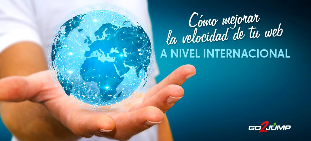 Mejorar la velocidad de la web a nivel internacional