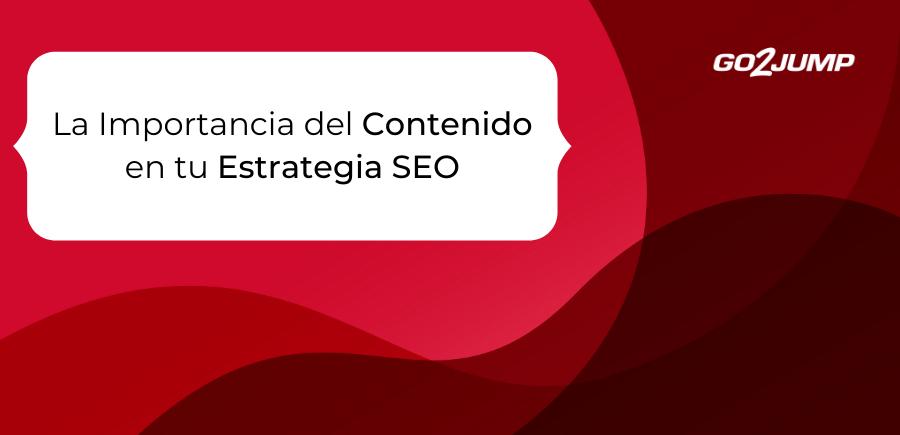 Importancia_Contenido_Estrategia_SEO