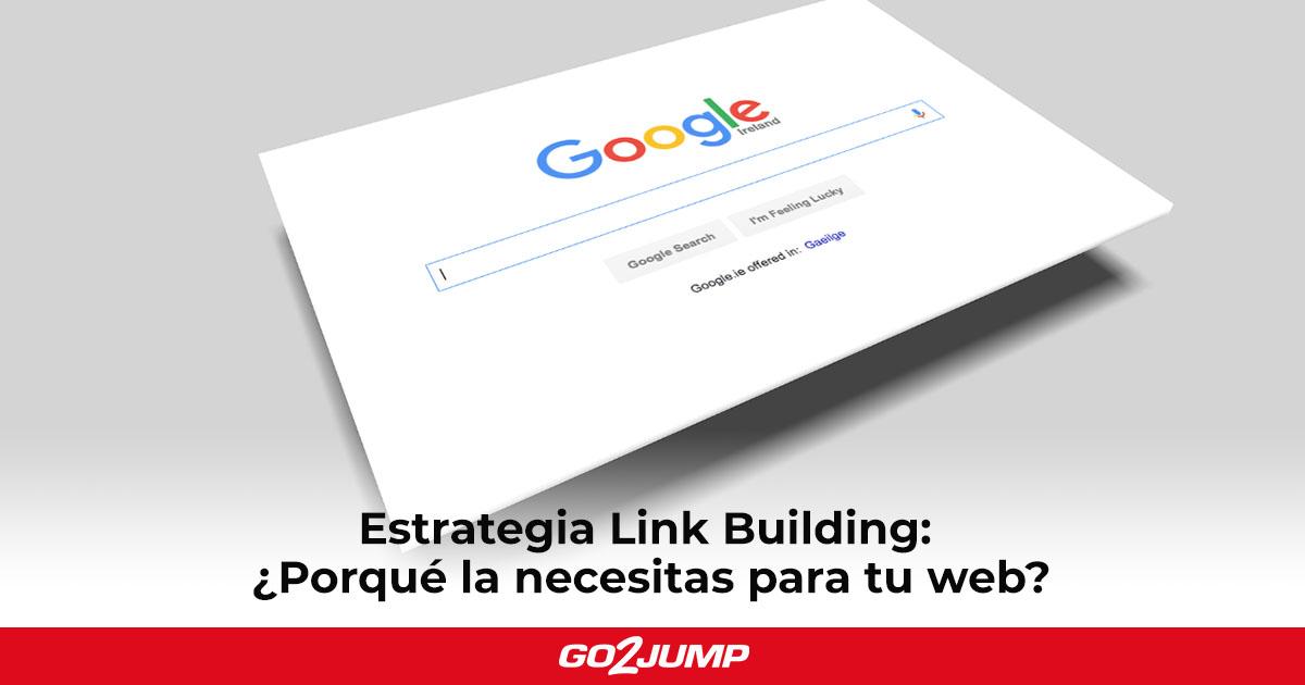 Estrategia Link Building: ¿Por qué la necesitas para tu web?