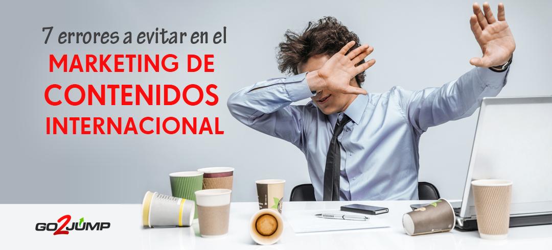 7 errores a evitar en el marketing de contenidos internacional