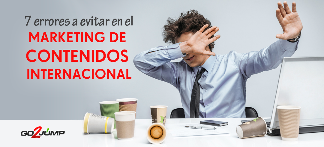 7 errores a evitar en el marketing de contenidos internacional