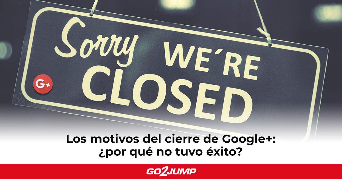 Los motivos del cierre de Google+: ¿por qué no tuvo éxito?