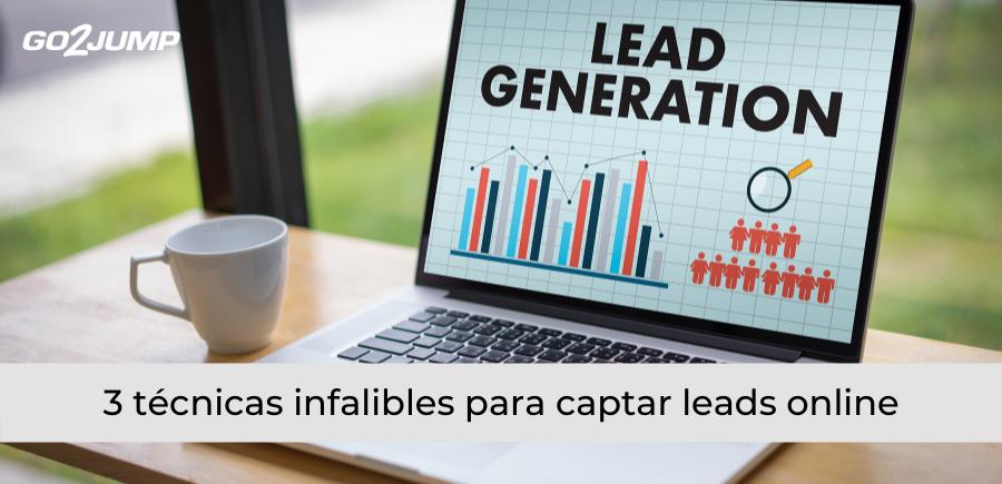 3 técnicas infalibles para captar leads online