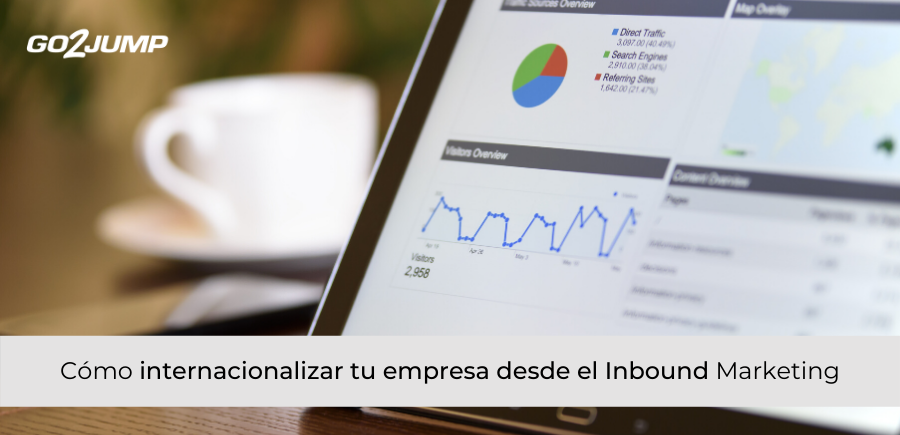Cómo internacionalizar tu empresa desde el Inbound Marketing