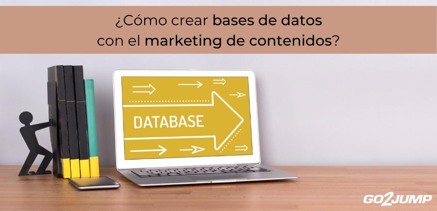 ¿Cómo crear bases de datos con el marketing de contenidos?