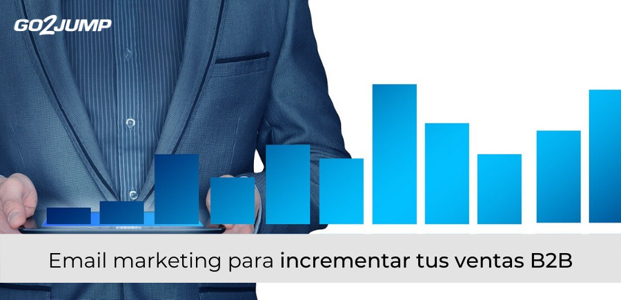 Email Marketing para incrementar tus ventas B2B