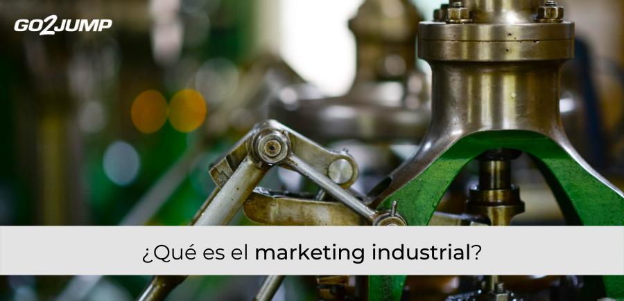 ¿Qué es el Marketing Industrial?