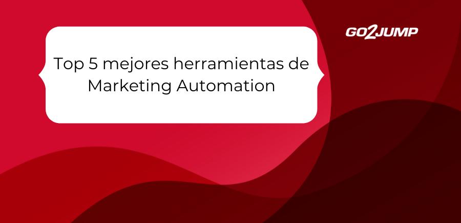 Top 5 mejores herramientas de Marketing Automation
